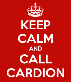 Poster: KEEP CALM AND CALL CARDION