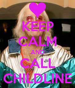 Poster: KEEP CALM AND CALL CHILDLINE