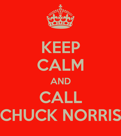 Poster: KEEP CALM AND CALL CHUCK NORRIS