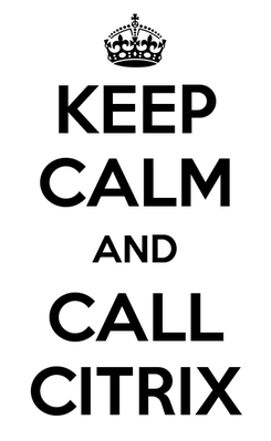 Poster: KEEP CALM AND CALL CITRIX