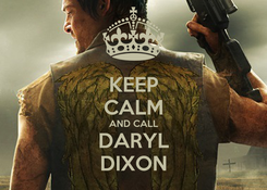Poster: KEEP CALM AND CALL DARYL DIXON