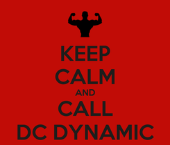 Poster: KEEP CALM AND CALL DC DYNAMIC