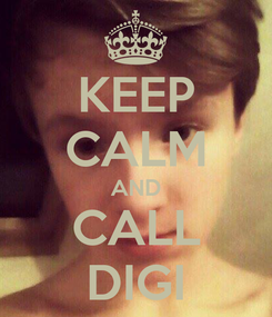 Poster: KEEP CALM AND CALL DIGI