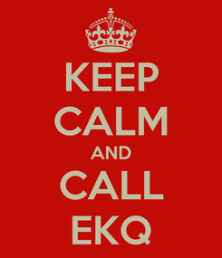 Poster: KEEP CALM AND CALL EKQ