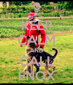 Poster: KEEP CALM AND CALL ENOX