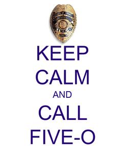 Poster: KEEP CALM AND CALL FIVE-O
