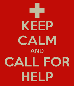 Poster: KEEP CALM AND CALL FOR HELP