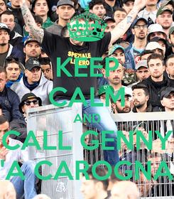 Poster: KEEP CALM AND CALL GENNY 'A CAROGNA