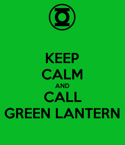 Poster: KEEP CALM AND CALL GREEN LANTERN