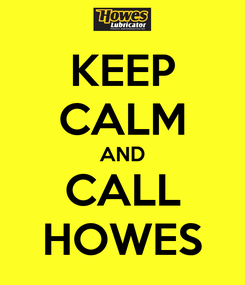 Poster: KEEP CALM AND CALL HOWES