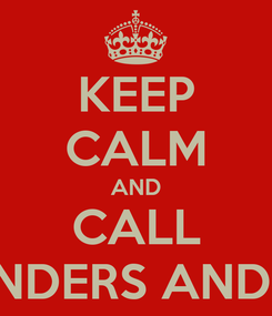 Poster: KEEP CALM AND CALL J SANDERS AND SON