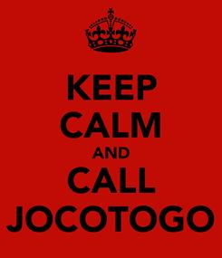 Poster: KEEP CALM AND CALL JOCOTOGO