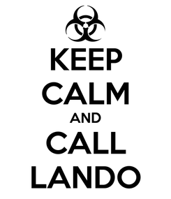 Poster: KEEP CALM AND CALL LANDO
