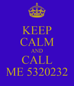 Poster: KEEP CALM AND CALL ME 5320232