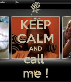 Poster: KEEP CALM AND call  me !