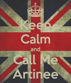Poster: Keep Calm and Call Me Artinee