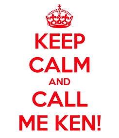 Poster: KEEP CALM AND CALL ME KEN!