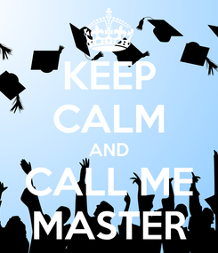 Poster: KEEP CALM AND CALL ME MASTER