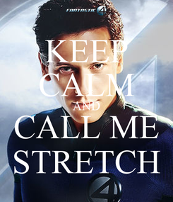 Poster: KEEP CALM AND CALL ME STRETCH