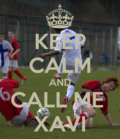 Poster: KEEP CALM AND CALL ME  XAVI