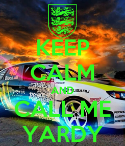 Poster: KEEP CALM AND CALL ME YARDY