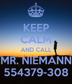 Poster: KEEP CALM AND CALL MR. NIEMANN 554379-308