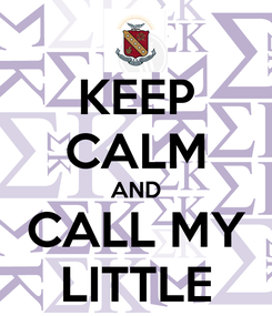 Poster: KEEP CALM AND CALL MY LITTLE