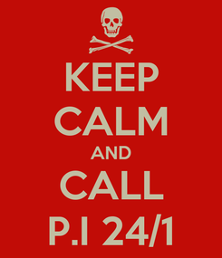 Poster: KEEP CALM AND CALL P.I 24/1