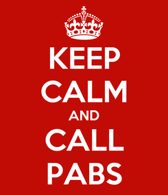 Poster: KEEP CALM AND CALL PABS