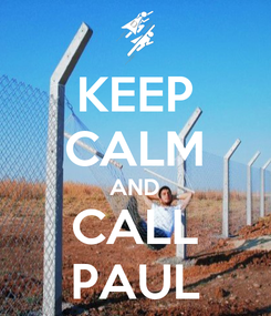 Poster: KEEP CALM AND CALL PAUL