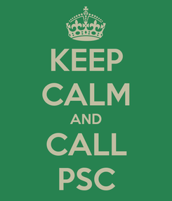 Poster: KEEP CALM AND CALL PSC