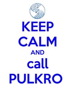 Poster: KEEP CALM AND call PULKRO