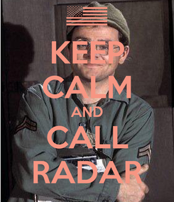 Poster: KEEP CALM AND CALL RADAR
