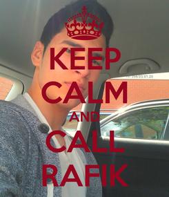 Poster: KEEP CALM AND CALL RAFIK