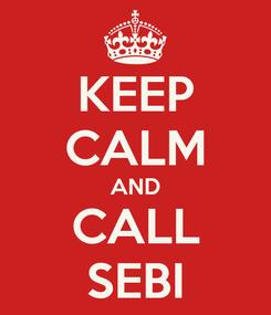 Poster: KEEP CALM AND CALL SEBI