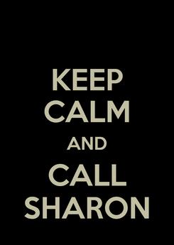 Poster: KEEP CALM AND CALL SHARON