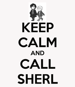 Poster: KEEP CALM AND CALL SHERL
