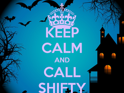 Poster: KEEP CALM AND CALL SHIFTY