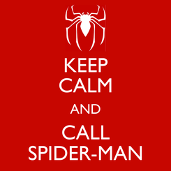 Poster: KEEP CALM AND CALL SPIDER-MAN