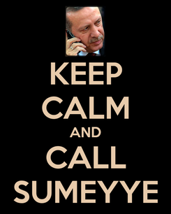 Poster: KEEP CALM AND CALL SUMEYYE