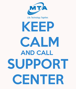 Poster: KEEP  CALM AND CALL  SUPPORT CENTER