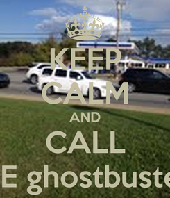 Poster: KEEP CALM AND CALL THE ghostbusters