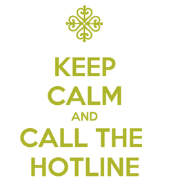 Poster: KEEP CALM AND CALL THE  HOTLINE