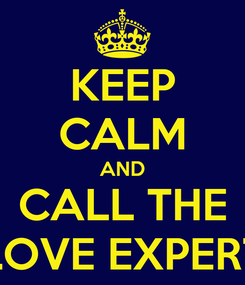 Poster: KEEP CALM AND CALL THE LOVE EXPERT