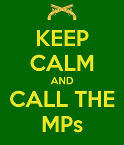 Poster: KEEP CALM AND CALL THE MPs