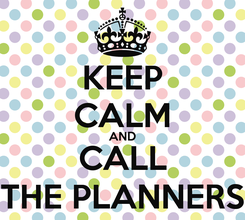 Poster: KEEP CALM AND CALL THE PLANNERS