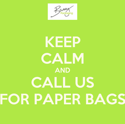 Poster: KEEP CALM AND CALL US FOR PAPER BAGS