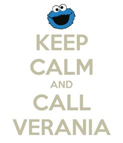 Poster: KEEP CALM AND CALL VERANIA