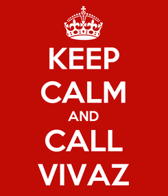 Poster: KEEP CALM AND CALL VIVAZ