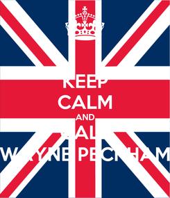 Poster: KEEP CALM AND CALL WAYNE PECKHAM